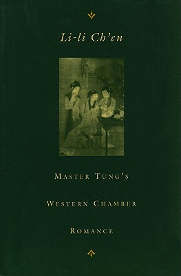 Master Tung's Western Chamber Romance (Tung Hsi-Hsiang Chu-Kung-Tiao : a Chinese Chantefable)