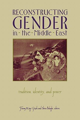 Image for Reconstructing Gender in the Middle East: Tradition, Identity, and Power