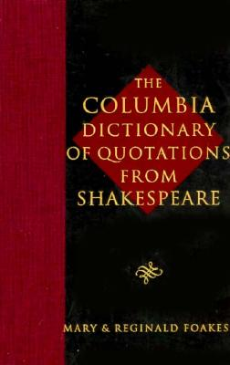 Image for The Columbia Dictionary of Quotations From Shakespeare
