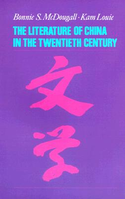 Image for The Literature of China in the Twentieth Century