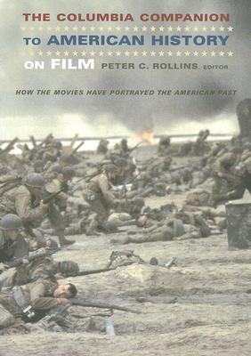 Image for The Columbia Companion to American History on Film: How the Movies Have Portrayed the American Past