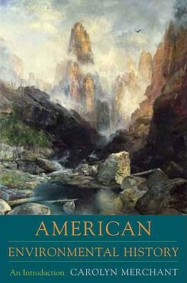 The Columbia Guide to American Environmental History, Merchant, Carolyn