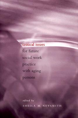 Image for Critical Issues for Future Social Work Practice with Aging Persons