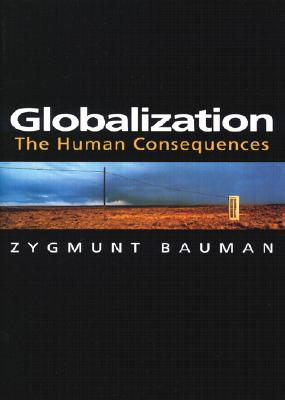 Globalization: The Human Consequences, Bauman, Zygmunt