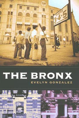 The Bronx (Columbia History of Urban Life), Gonzalez, Evelyn