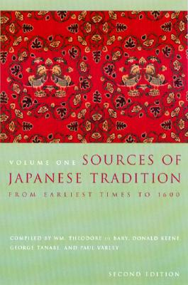 Sources of Japanese Tradition, Volume One: From Earliest Times to 1600, de Bary, Wm. Theodore; Gluck, Carol; Tiedemann, Arthur