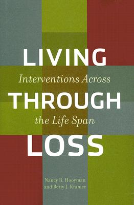 Image for Living Through Loss: Interventions Across the Life Span (Foundations of Social Work Knowledge)