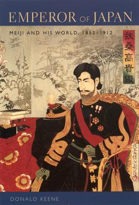 Image for Emperor of Japan: Meiji and His World, 1852-1912