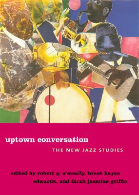 Image for Uptown Conversation: The New Jazz Studies