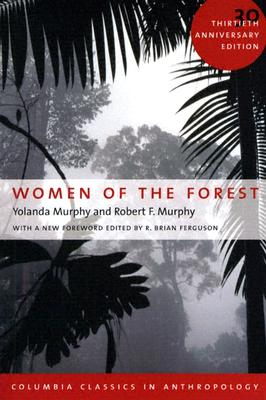 Image for Women of the Forest (COLUMBIA CLASSICS IN ANTHROPOLOGY)