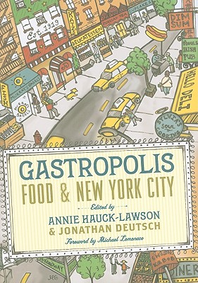 Image for Gastropolis: Food and New York City (Arts and Traditions of the Table: Perspectives on Culinary History)