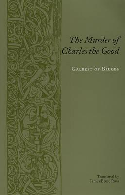 The Murder of Charles the Good (Records of Western Civilization Series), Bruges, Galbert of