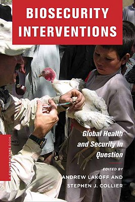 Biosecurity Interventions: Global Health and Security in Question (A Columbia / SSRC Book)