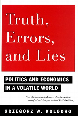 Image for Truth, Errors, and Lies: Politics and Economics in a Volatile World