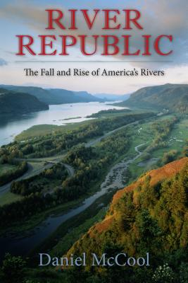 Image for River Republic: The Fall and Rise of America's Rivers