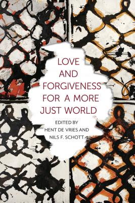 Image for Love and Forgiveness for a More Just World (Religion, Culture, and Public Life)