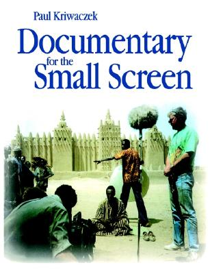 Documentary for the Small Screen, Kriwaczek, Paul