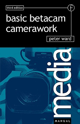 BASIC BETACAM CAMERAWORK, PETER WARD