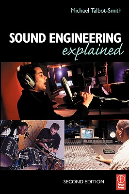 Sound Engineering Explained, Second Edition, Talbot-Smith, Michael