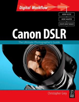 Image for Canon DSLR: The Ultimate Photographer's Guide (Digital Workflow)