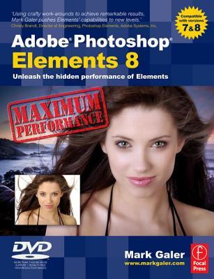 Image for Adobe Photoshop Elements 8: Maximum Performance: Unleash the hidden performance of Elements