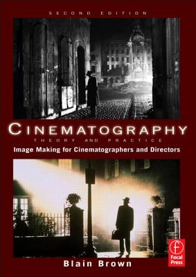 Image for Cinematography: Theory and Practice, Second Edition: Image Making for Cinematographers and Directors (Volume 1)