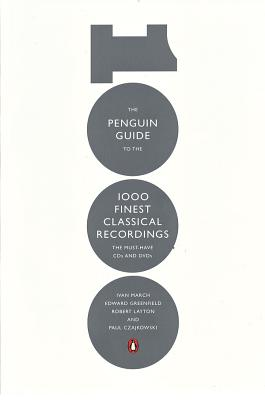 PENGUIN GUIDE TO THE 1000 FINEST CLASSICAL RECORDINGS, MARCH, GREENFIELD, LAYTON & CZAJKOWSKI