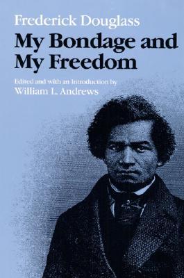 My bondage and my freedom, Douglass, Frederick