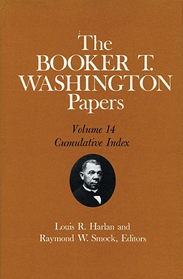Image for The Booker T. Washington Papers, Vol. 14: Cumulative Index