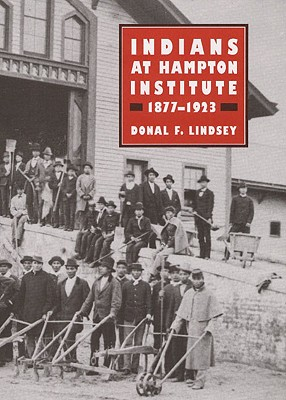 Image for Indians at Hampton Institute, 1877-1923 (Blacks in the New World)