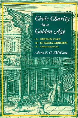 CIVIC CHARITY IN A GOLDEN AGE : ORPHAN C, ANNE E.C. MCCANTS
