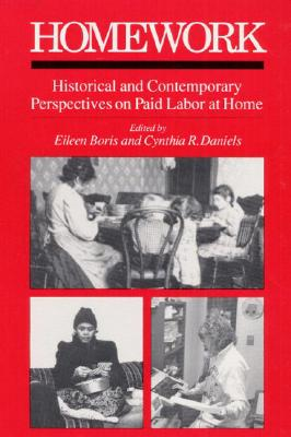 Image for HOMEWORK HIST & CONT PER: Historical and Contemporary Perspectives on Paid Labor at Home