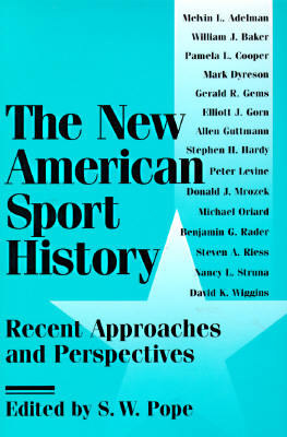 Image for The New American Sport History: Recent Approaches and Perspectives (Sport and Society)