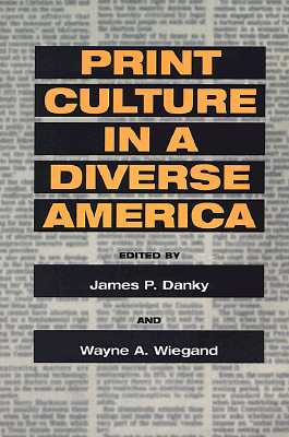 Image for Print Culture in a Diverse America (History of Communication)