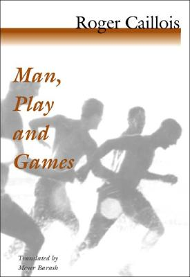 Man, Play and Games, Caillois, Roger