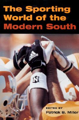 Image for The Sporting World of Modern South (Sport and Society)