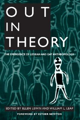 Image for Out in Theory: The Emergence of Lesbian and Gay Anthropology