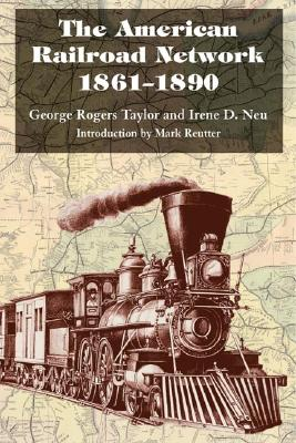 Image for The American Railroad Network, 1861-1890