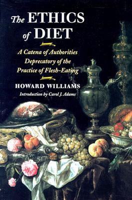 Image for The Ethics of Diet: A Catena of Authorities Deprecatory of the Practice of Flesh-Eating