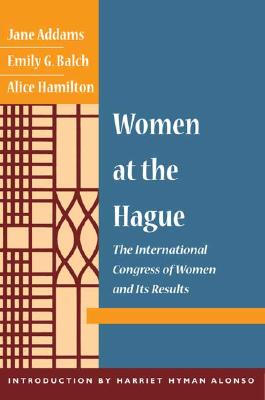 Image for Women at the Hague: The International Congress of Women and Its Results
