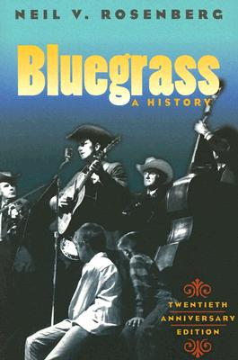 Image for Bluegrass: A HISTORY 20TH ANNIVERSARY EDITION (Music in American Life)