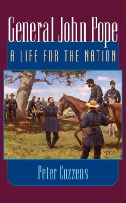 Image for General John Pope: A LIFE FOR THE NATION