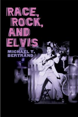 Image for Race, Rock, and Elvis (Music in American Life)