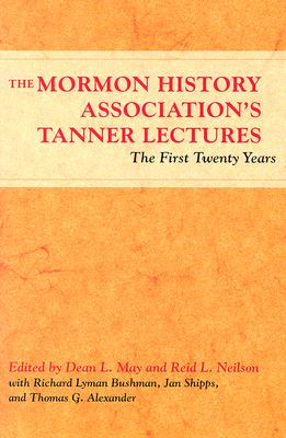 The Mormon History Association's Tanner Lectures: The First Twenty Years