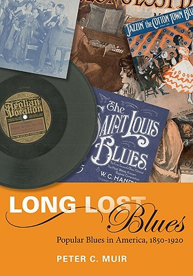 Image for Long Lost Blues: Popular Blues in America, 1850-1920 (Music in American Life)