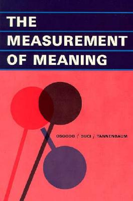 The Measurement of Meaning, Osgood, Charles E; Suci, George J; Tannenbaum, Percy