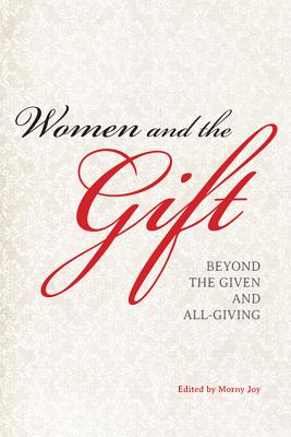 Image for Women and the Gift: Beyond the Given and All-Giving
