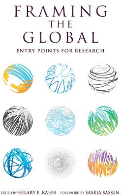 Image for Framing the Global: Entry Points for Research (Global Research Studies)
