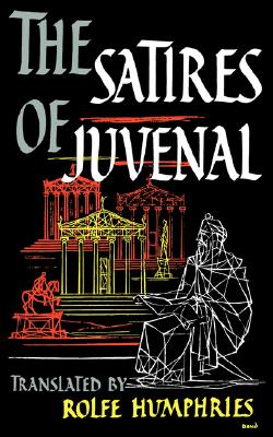 The Satires of Juvenal, DECIMUS JUNIS JUVENA JUVENAL