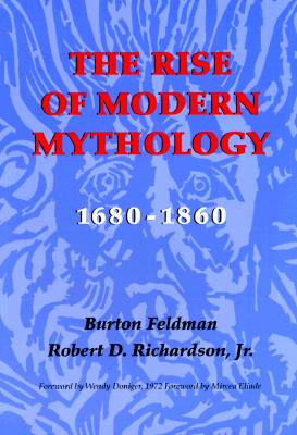 The Rise of Modern Mythology, 1680-1860, Feldman, Burton; Richardson Jr., Robert D.